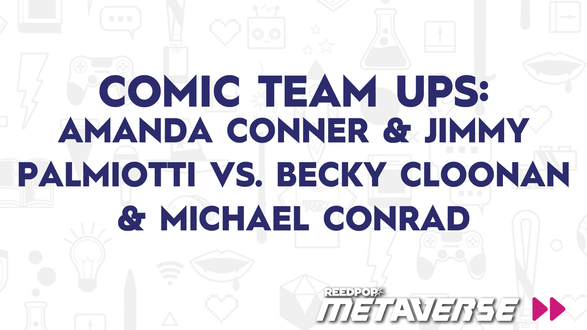 Image for Comic Team Ups: Amanda Conner & Jimmy Palmiotti vs. Becky Cloonan & Michael Conrad