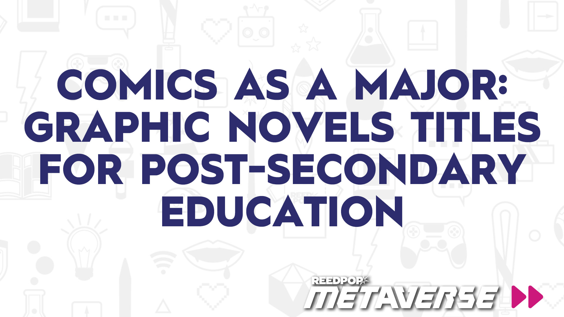 Image for Comics as a Major: Graphic Novels titles for Post-Secondary Education