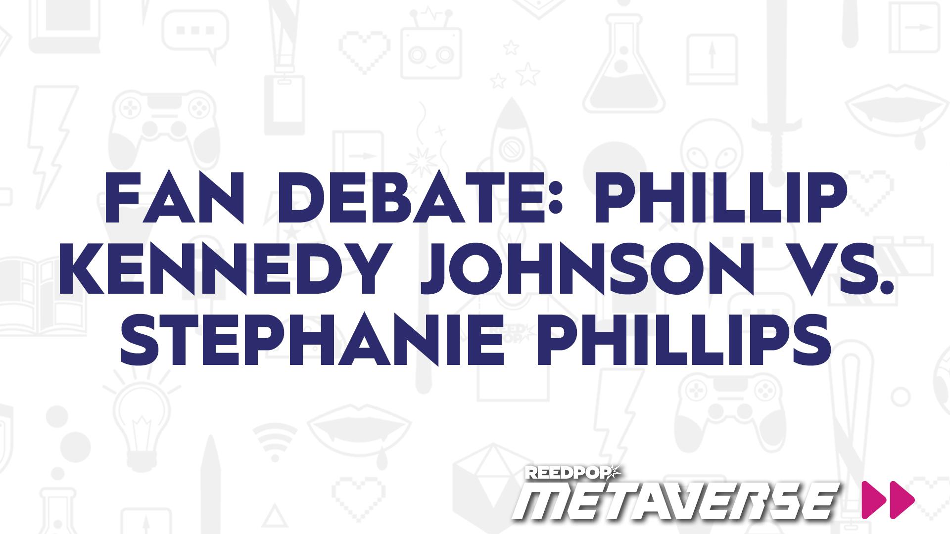 Image for Fan Debate: Phillip Kennedy Johnson vs. Stephanie Phillips