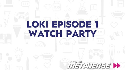 Image for Loki Episode 1 Watch Party - June 9 at 6 PM PST / 9 PM EST / 2 AM BST