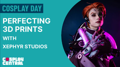 Image for Perfecting 3D Prints with Xephyr Studios - Cosplay Day 2021